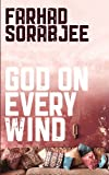 God on Every Wind by Farhad Sorabjee