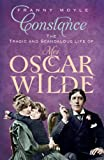 Franny Moyle Constance: The Tragic and Scandalous Life of Mrs. Oscar Wilde