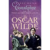 Constance: The Tragic and Scandalous Life of Mrs. Oscar Wildeby Franny Moyle