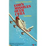 God's Missiles Over Cuba ~ Thomas White