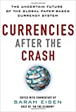 img - for Currencies After the Crash: The Uncertain Future of the Global Paper-Based Currency System book / textbook / text book
