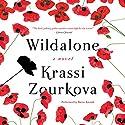 Wildalone: A Novel (       UNABRIDGED) by Krassi Zourkova Narrated by Barrie Kreinik