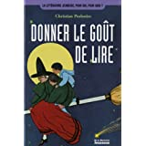 Donner le got de lire : Des animations pour faire dcouvrir aux jeunes le plaisir de la lecturepar Christian Poslaniec