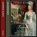 The Strangest Family: The Private Lives of George III, Queen Charlotte and the Hanoverians Hörbuch von Janice Hadlow Gesprochen von: Adjoa Andoh