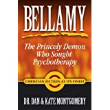 Bellamy: The Princely Demon Who Sought Psychotherapy ~ Dan Montgomery
