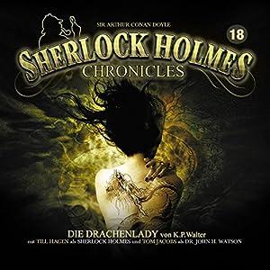 Die Drachenlady (Sherlock Holmes Chronicles 18) Hörspiel