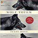 Wolf Totem (       UNABRIDGED) by Jiang Rong Narrated by Jason Culp