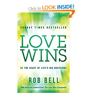 Love Wins: At the Heart of Life's Big Questions Rob Bell