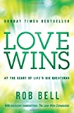 Love Wins: At the Heart of Life's Big Questions (000746505X) by Bell, Rob