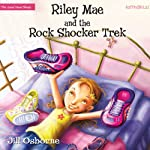 Riley Mae and the Rock Shocker Trek: Faithgirlz! / The Good News Shoes | Jill Osborne