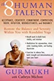 Cathryn Michon Gurmukh The Eight Human Talents: Restore the Balance and Serenity Within You with Kundalini Yoga by Gurmukh, Cathryn Michon (2012)