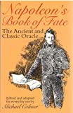 Napoleon's Book of Fate: The Ancient and Classic Oracle