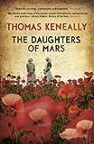 The Daughters of Mars by Keneally, Thomas (2013) Paperback Thomas Keneally