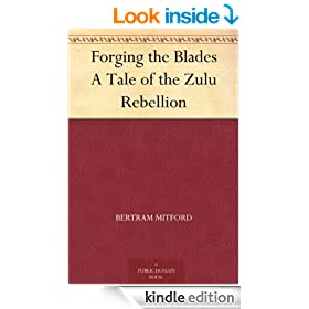 Forging the Blades A Tale of the Zulu Rebellion