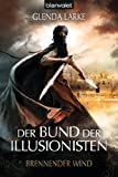 Glenda Larke: Der Bund der Illusionisten 3 - Brennender Wind