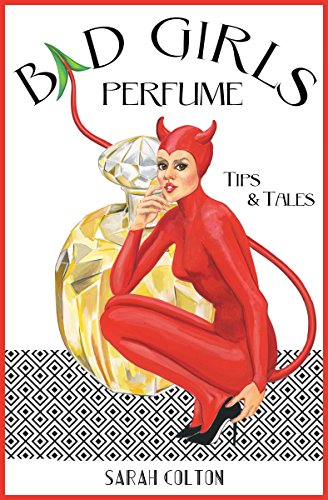 bad-girls-perfume-tips-tales-english-edition