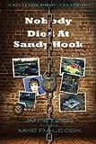 Nobody Died At Sandy Hook: It wasn't a School Massacre. It was a FEMA drill. (Moon Rock Books) (Volume 3)