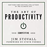 The Art of Productivity: Your Competitive Edge | Jim Stovall