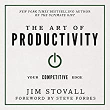 The Art of Productivity: Your Competitive Edge Audiobook by Jim Stovall Narrated by Rich Germaine
