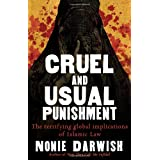 Cruel and Usual Punishment: The Terrifying Global Implications of Islamic Law: The Terrifying Global Implications of Sharia Lawby Nonie Darwish