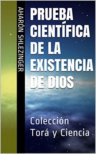 Prueba Científica de la Existencia de Dios: Colección Torá y Ciencia