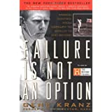Failure is not an Option: Mission Control from Mercury to Apollo 13 and Beyond ~ Gene Kranz