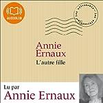L'autre fille | Annie Ernaux