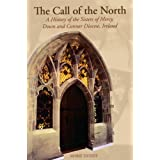 The Call of the North: A History of the Sisters of Mercy, Down and Connor Diocese, Ireland