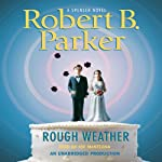 Rough Weather (       UNABRIDGED) by Robert B. Parker Narrated by Joe Mantegna