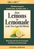From Lemons to Lemonade in the New Legal Job Market