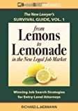 img - for The New Lawyer Survival Guide, Vol. 1: From Lemons to Lemonade in the New Legal Job Market book / textbook / text book