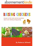 Raising Chickens: Answers to the Most Common Questions About Chicken Care, Feeding and Egg Laying (English Edition)