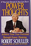 Power Thoughts: Achieve Your True Potential Through Power Thinking