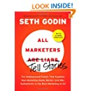 All Marketers are Liars (with a New Preface): The Underground Classic That Explains How Marketing Really Works--and Why Authen ticity Is the Best Marketing of All
