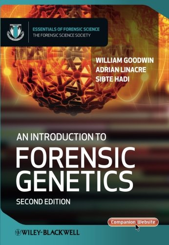 An Introduction to Forensic Genetics, 2nd Edition (Essential Forensic Science)