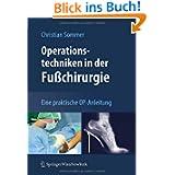 Operationstechniken in der Fußchirurgie: Eine praktische OP-Anleitung
