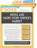 2015 Novel & Short Story Writer's Market: The Most Trusted Guide to Getting Published (Novel and Short Story Writer's Market)
