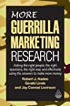 More Guerrilla Marketing Research: As...