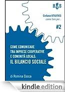 Come comunicare tra imprese cooperative e comunità locale: Il bilancio sociale: 2 (Utilities - Come fare per) [Edizione Kindle]