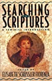 Searching the Scriptures: A Feminist Introduction (Vol.1) (0824517016) by Schussler Fiorenza, Elisabeth