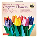LaFosse & Alexanders Origami Flowers Kit: Lifelike Paper Flowers to Brighten Up Your Life [Origami Kit with Book, 180 Papers, 20 Projects, DVD]