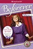 The Glow of the Spotlight: My Journey with Rebecca (American Girl Beforever Journey)