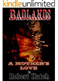 Badlands: A Mother's Love