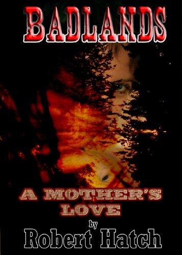 Badlands: A Mother's Love PDF