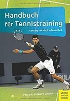 Handbuch für Tennistraining: Leistung - Athletik - Gesundheit