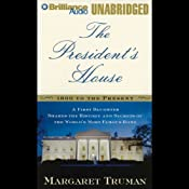 The President's House: History and Secrets of the World's Most Famous Home | [Margaret Truman]