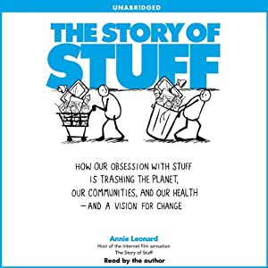 The Story of Stuff | [Annie Leonard]