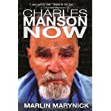 Charles Manson Now