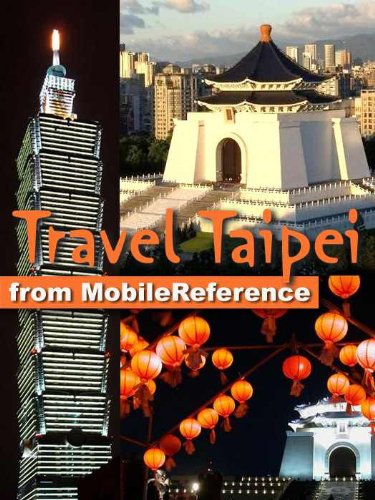 Travel Taipei, Taiwan 2011 - Illustrated Guide, Phrasebooks, and Maps. (Mobi Travel)