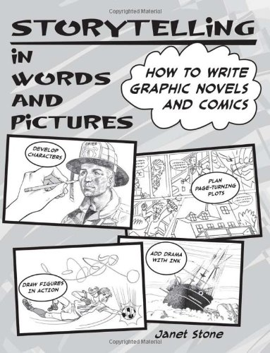 Storytelling in Words and Pictures: How to Write Graphic Novels and Comics